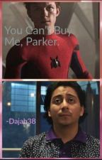 You Can't Buy Me, Parker. by Dajah38