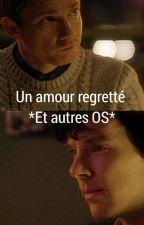 Un amour regretté *Et autres OS* par Tony_Stark_IronMan