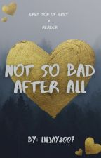 Not So Bad After All (Eret X Reader) by LilJay2007