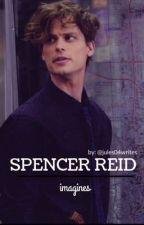 Spencer Reid Imagines ✔️ by jules04writes