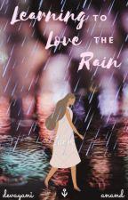 Learning to Love the Rain by devayanii