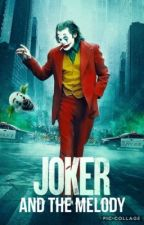 Joker and the Melody by TheRealSJ10
