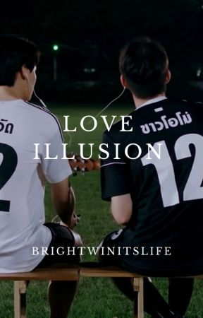 Love  Illusion [BrightWin] by Satori_Miya