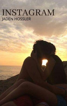 INSTAGRAM - JADEN HOSSLER FANFICTION by somewriter97