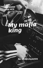 My mafia king by vickyicky20
