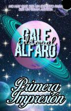 ☆ PRIMERA IMPRESIÓN  ☆|ABIERTO by EditorialGaleAlfaro