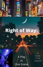Right of Way: A Play in One Scene by JosephFGargiulo