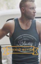 Deserve Better by jamesbarnes107th