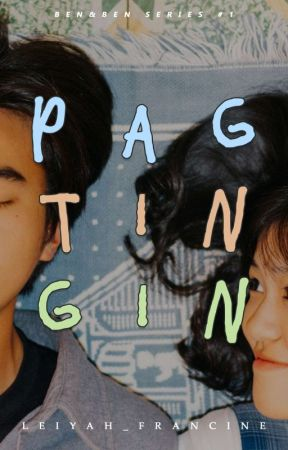 Pagtingin(BEN AND BEN SERIES #1) by Leiyah_Francine