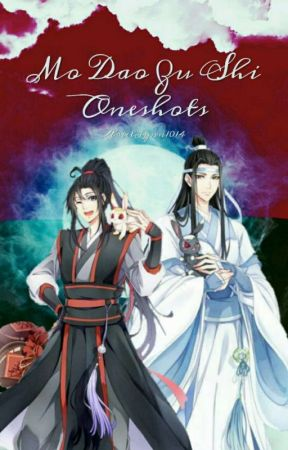 🌸 Mo Dao Zu Shi Oneshots 🌸 {REQUESTS ARE OPEN!!!} by ArielLynn1014