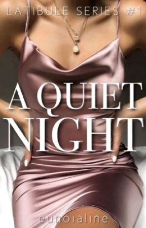 A Quiet Night (Latibule Series #1) by eunoialine