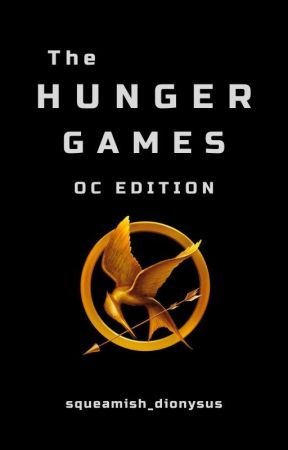 The Unofficial Hunger Games [OC Edition] by squeamish_dionysus