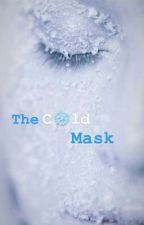 The Cold Mask by Mae-Rae