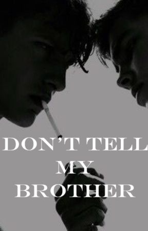 Don't Tell My Brother by hyac1nthus