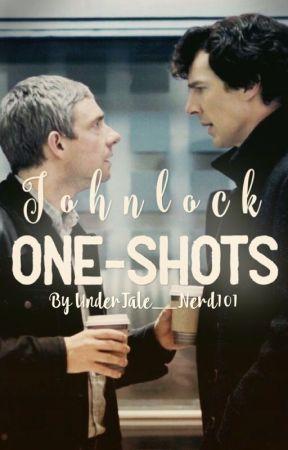 Johnlock One-Shots by UnderTale__Nerd101