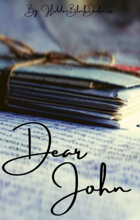 Dear John by HiddenBlackDarkness