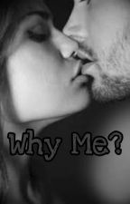 Why Me? by AnonymousBottt