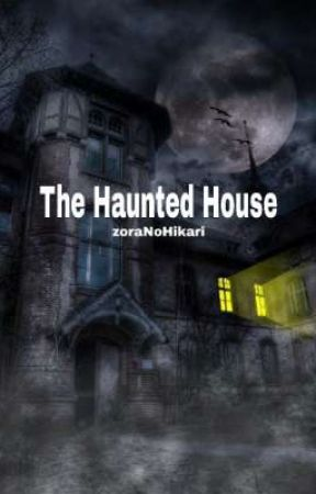The Haunted House by zoraNoHikari