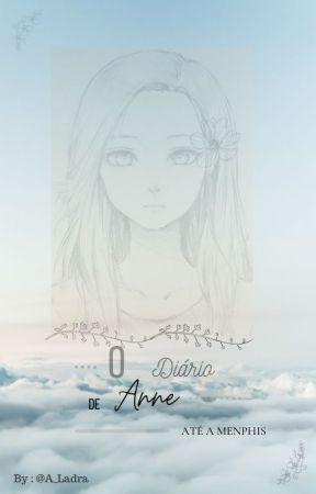 O Diário De Anne : Vamos até a Menphis by A_Ladra
