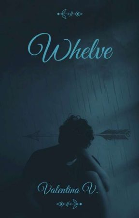Whelve by valentina7writer