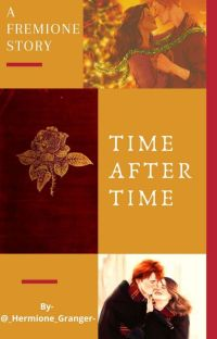 Time After Time {A Fred and Hermione love story} cover