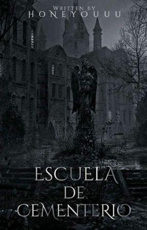 Escuela De Cementerio [On-Going] by sweetlyxx_