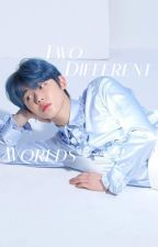 two different worlds ░ choi yeonjun ✔ by yjuneez
