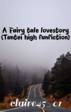 a fairy tale love story ( Tantei high fanfiction) by claire45_01