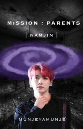 Mission: Parents || namjin by munjeyamunje