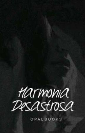 HARMONIA DESASTROSA | Concluída by Gabscy