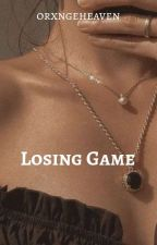 Losing game par orxngeheaven