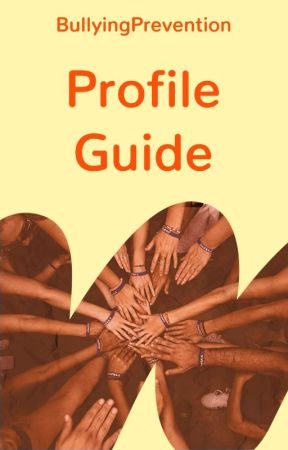 BullyingPrevention Profile Guide by BullyingPrevention