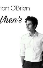 Dylan O'Brien When's... by DreamConn