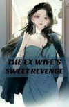 The Ex Wife's Sweet Revenge cover