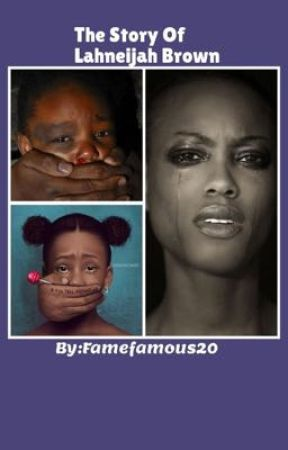 The Story Of Lahneijah Brown by FameFamous20