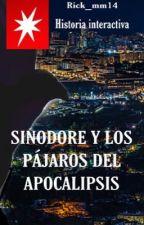 SINODORE Y LOS PÁJAROS DEL APOCALIPSIS- Libro Interactivo by Rick_mm14