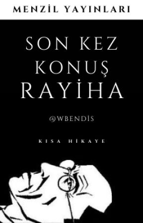 Son Kez Konuş Rayiha - @wbendis by MenzilYayinlari