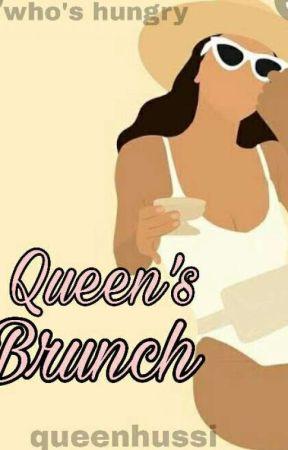 queens brunch. by queenhussi