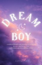 DREAM Boy  (On-going) by syntyche_wrts