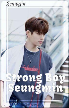 (En Pause) ¦¦ Strong Boy Seungmin ¦¦ Seungjin by YoOmsHi