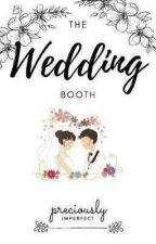 The Wedding Booth/ On-Going by PRECIOUSLYimperfect