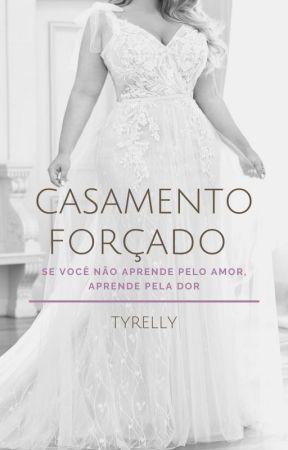 Casamento Forçado by Tyrelly