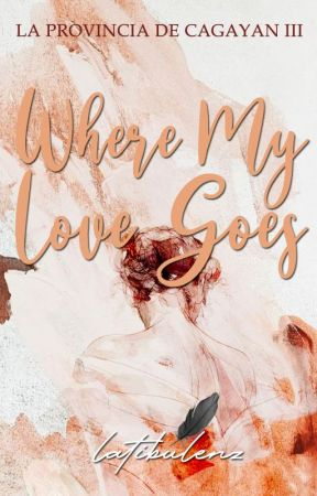 Where My Love Goes (LAPRODECA #3) by latibulenz