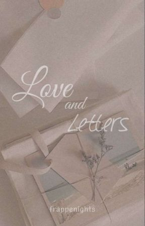 Love and Letters (An Epistolary)  by frappenights