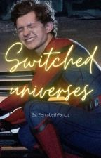 Switched universes (Peter Parker x reader) REWRITING by PercabethFanLiz