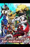 the last knight of remnant (kamen rider saber x rwby x norogami) cover