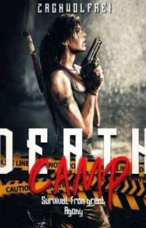 Death Camp: Survival From Great Agony (On Going) by Zachwolfrei