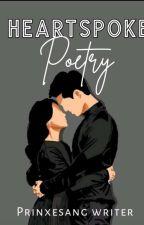 HeartSpoke Poetry by its_Prinxesa