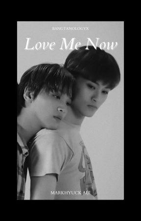 Love Me Now   Markhyuck by bangtanologyx