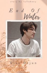 End Of Winter || Xiao Dejun cover